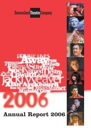 Annual Report 2006 - Queensland Theatre Company