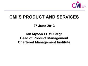 CMI'S PRODUCT AND SERVICES - Chartered Management Institute