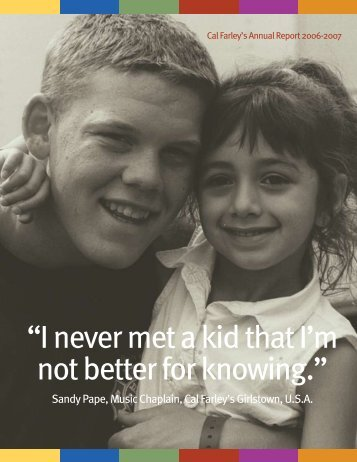 """I never met a kid that I'm not better for knowing."" - Cal Farley's"