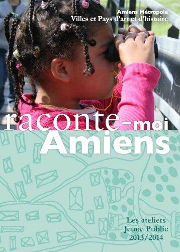 Raconte-moi Amiens : Les ateliers 2013-2014 - Villes et Pays d'art et ...