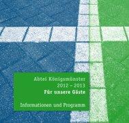 Abtei Königsmünster 2012 – 2013 Für unsere Gäste Informationen ...
