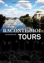 Raconte-moi Tours - Villes et Pays d'art et d'histoire