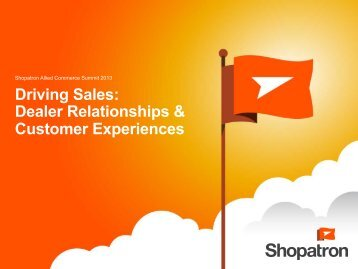 Dealer Relationships & Customer Experiences - Shopatron