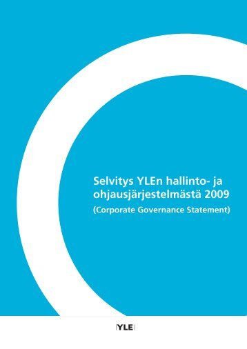 Selvitys YLEn hallinto- ja ohjausjärjestelmästä 2009 - Yle yhtiönä