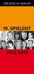 19. SPIELZEIT 2012/2013 - Theater an der Kö