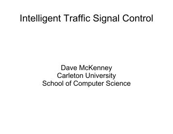 Intelligent Traffic Light Control - Complex Adaptive Systems Group