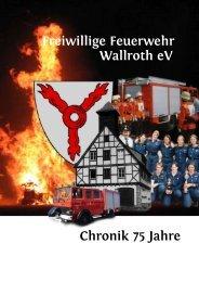 Freiwillige Feuerwehr Wallroth eV Chronik 75 Jahre