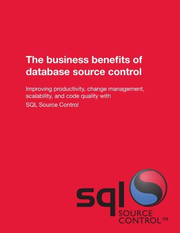 The business benefits of database source control - Red Gate Software