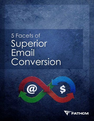 5 Facets of Superior Email Conversion - Fathom