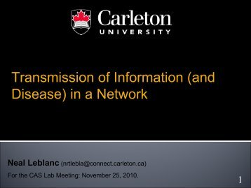 Transmission of Information (and Disease) in a Network