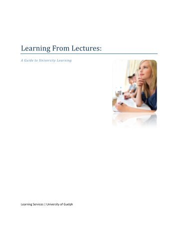 Learning From Lectures: - Learning Commons - University of Guelph