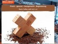 Frisch – gesund – hausgemacht - Begeisterung Back-Caffee stellt ...