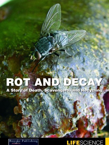 Rot and decay - Rourke Publishing eBook Delivery System