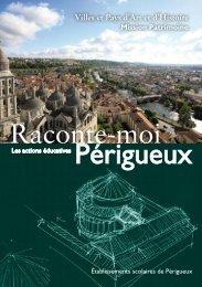Télécharger la brochure «Raconte-moi Périgueux - Villes et Pays d ...