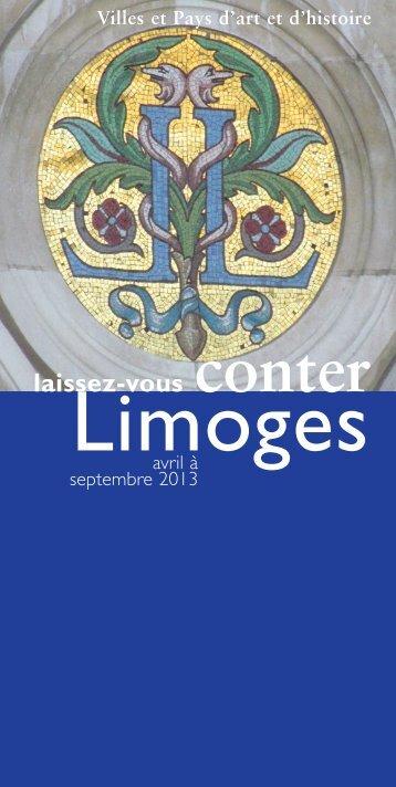 Laissez-vous conter Limoges» printemps-été 2013 - Villes et Pays d ...
