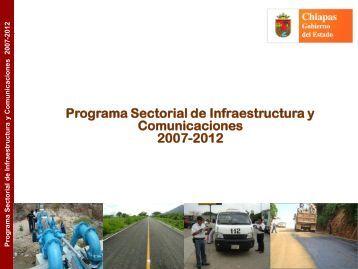 Programa Sectorial de Infraestructura y Comunicaciones 2007 – 2012