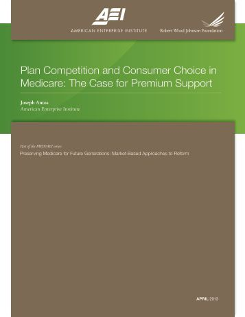 Plan Competition and Consumer Choice in Medicare - Robert Wood ...