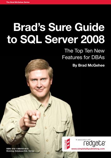 Brads Sure Guide To SQLServer 2008 - Red Gate Software