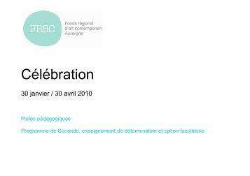 Célébration - Programme de seconde - FRAC Auvergne