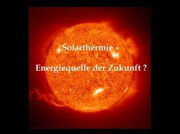 Solarthermie – Energiequelle der Zukunft ?