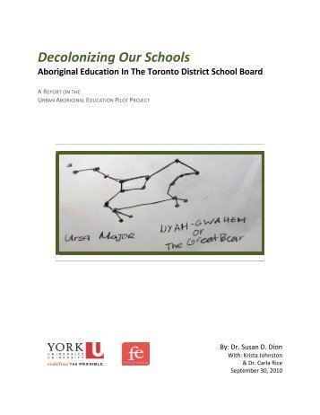 Decolonizing Our Schools - OISE - University of Toronto