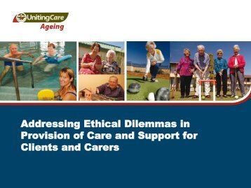 Addressing Ethical Dilemmas in Provision of Care and Support for ...