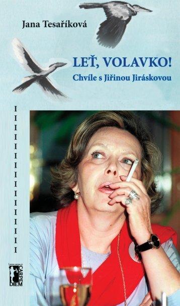 Leť, volavko! Chvíle s Jiřinou Jiráskovou - náhled - Databook.cz