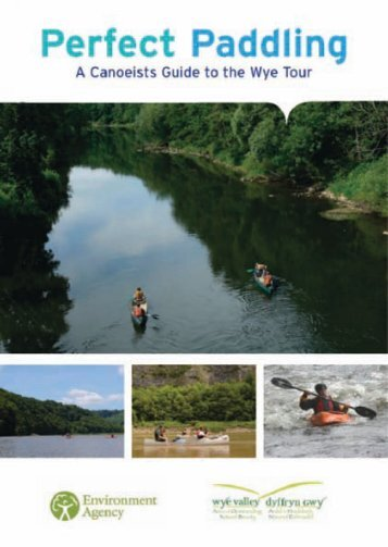 Perfect Paddling, A Canoeists Guide to the River Wye - Forest of Dean
