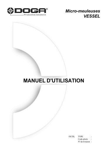 MANUEL D'UTILISATION Micro-meuleuses VESSEL - Doga
