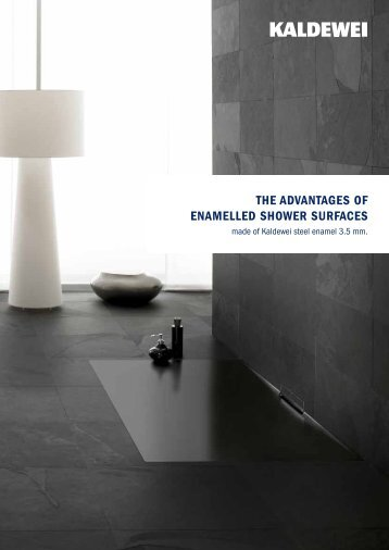 The AdvAnTAges of enAmelled shower surfAces - Kaldewei
