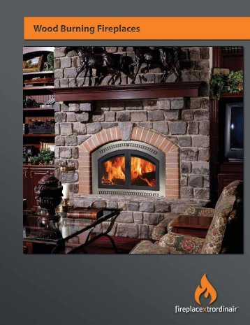 Wood Burning Fireplaces - Fireplace Xtrordinair
