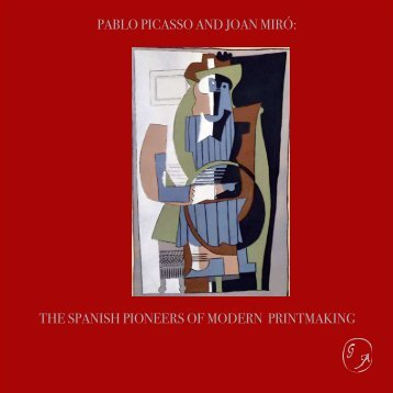 PABLO PICASSO AND JOAN MIRó: THE SPANISH ... - Gildens Arts