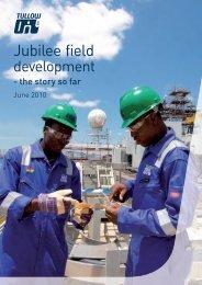 Jubilee field development The story so far (PDF - Tullow Oil plc