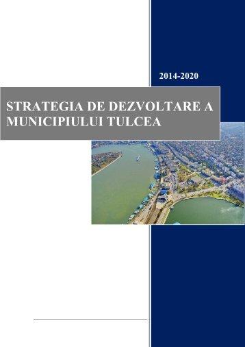 strategia de dezvoltare a municipiului tulcea - Consiliul Judeţean ...