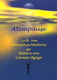 Atempause - Gedichte von Maruschya Markovic zu Bildern von Carmen Ogaza
