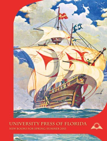 Spring 2013 - University Press of Florida