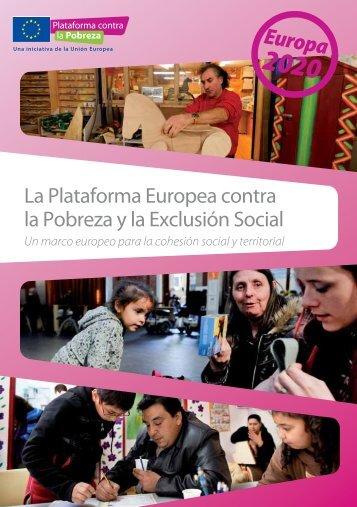 La Plataforma Europea contra la Pobreza y la Exclusión Social.