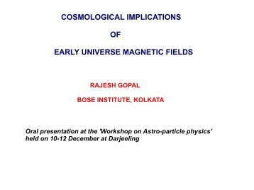 cosmological implications of early universe magnetic ... - Bose Institute