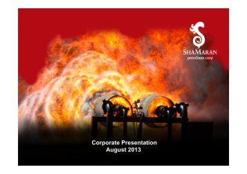 Corporate presentation August 2013 - ShaMaran Petroleum Corp ...