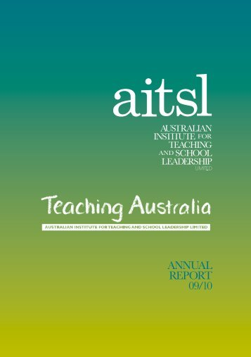 AITSL Annual Report 2009-10 - Australian Institute for Teaching and ...