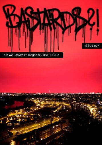 Are We Bastards?! magazine / BSTRDS.CZ ISSUE 007
