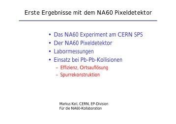 Erste Ergebnisse mit dem NA60 Pixeldetektor • Das NA60 ... - CERN