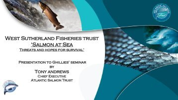 Presentation to Ghillies Seminar, West Sutherland Fisheries Trust by ...
