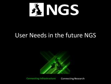 User Needs in the future NGS - National Grid Service (NGS)