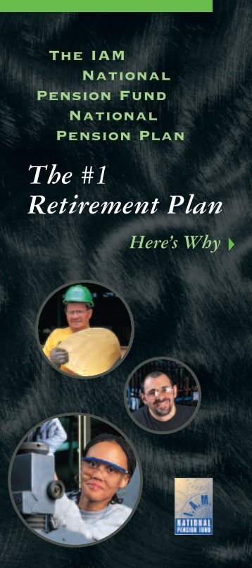 The Number One Retirement Plan (PDF) - IAM National Pension Fund