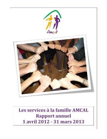 Les services à la famille AMCAL Rapport annuel 1 avril 2012 - 31 ...
