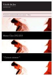 """Master Class 2012-2013 """" L'acteur créateur """" - Ecole du jeu"""