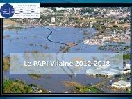 Diaporama de présentation du PAPI Vilaine 2012-2018 - EPTB Vilaine