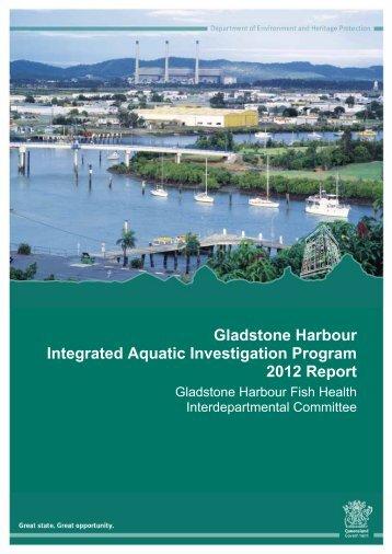 Gladstone Harbour Integrated Aquatic Investigation Program 2012 ...