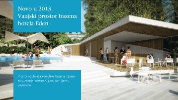 Novo u 2013. Vanjski prostor bazena hotela Eden - Maistra